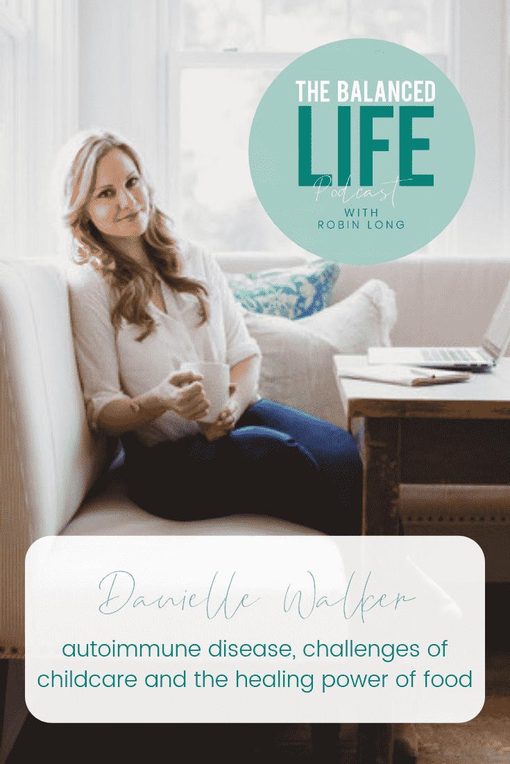 Danielle Walker // Against All Grain on The Balanced Life Podcast